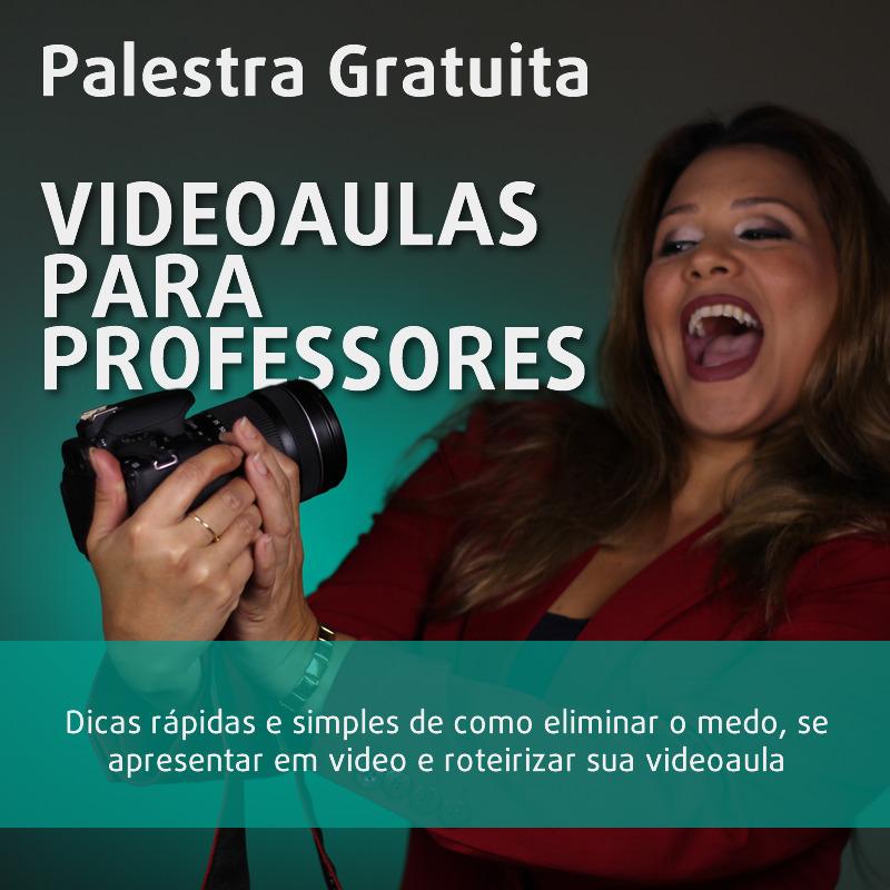 Palestra online gratuita: Videoaulas para Professores.